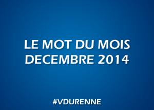 Le mot du mois - Décembre 2014