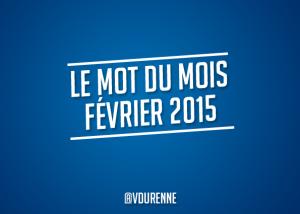 Le mot du mois - février 2015